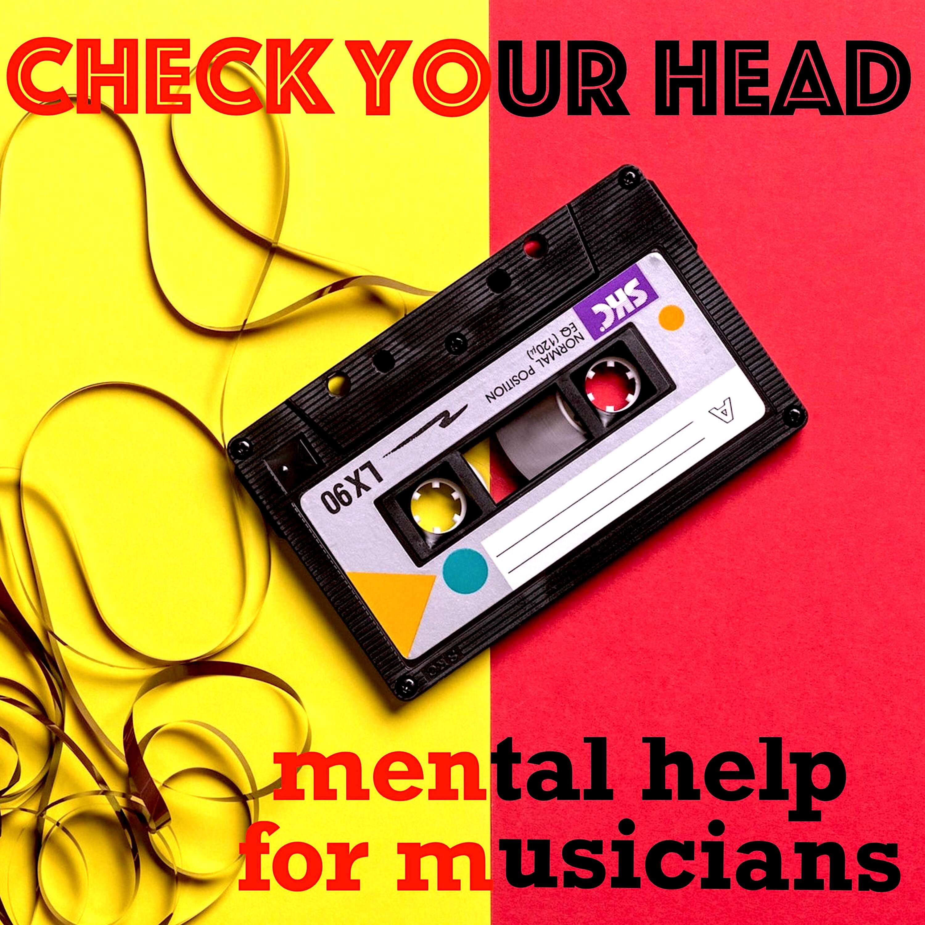 CHECK YOUR HEAD: Mental Help for Musicians podcast show image