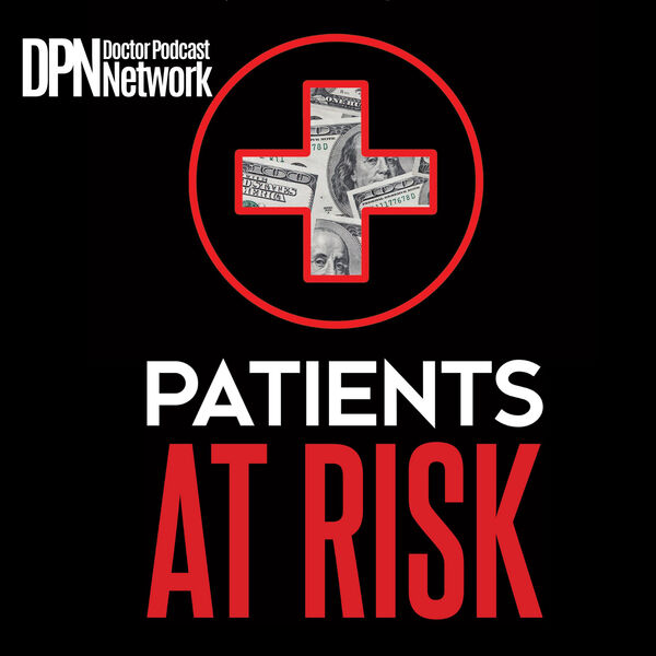 Patients at Risk Podcast Artwork Image