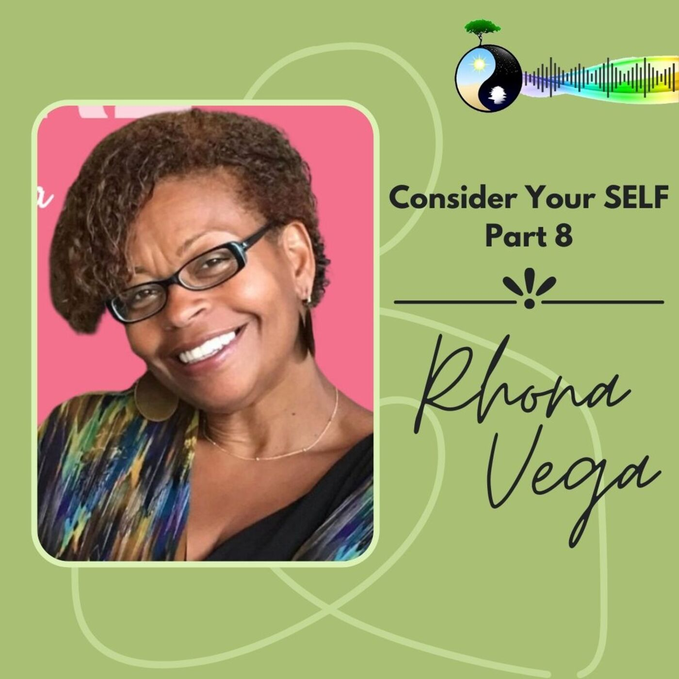 Consider Your SELF with Rhona Vega, Founder of Parent Matterz
