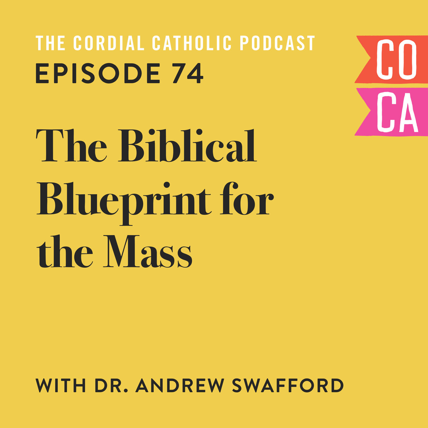 074: The Biblical Blueprint for the Mass (w/ Dr. Andrew Swafford)