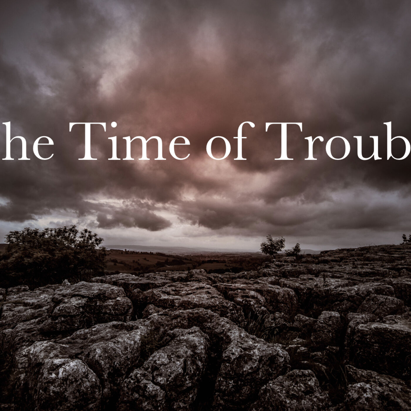 The Time of Trouble