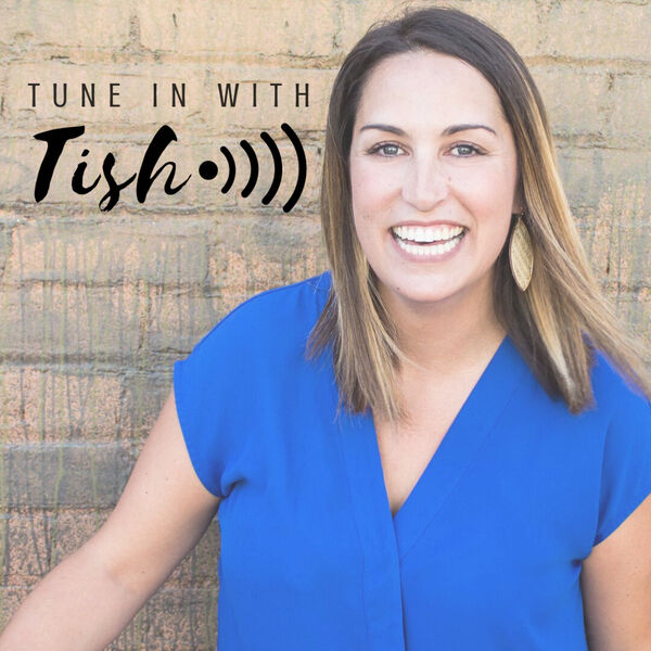 Tune In With Tish Podcast Artwork Image