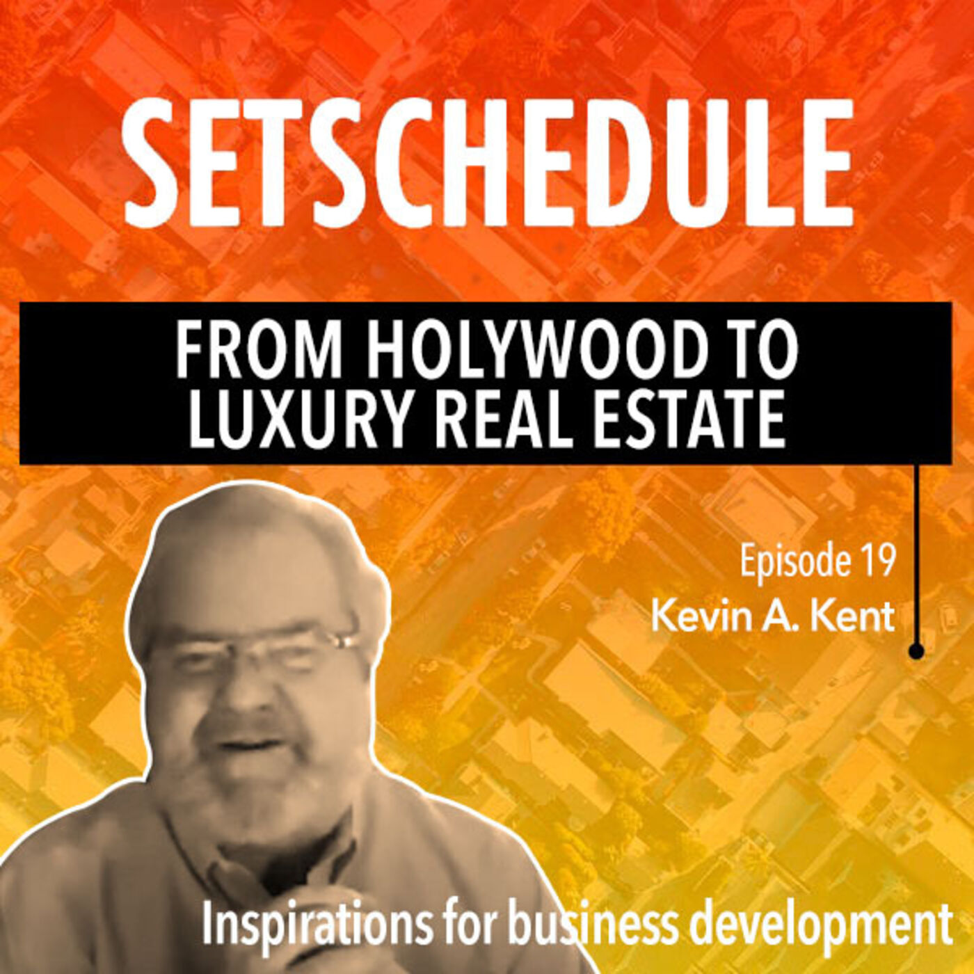 Storytelling: From Hollywood to Luxury Real Estate - Kevin A. Kent