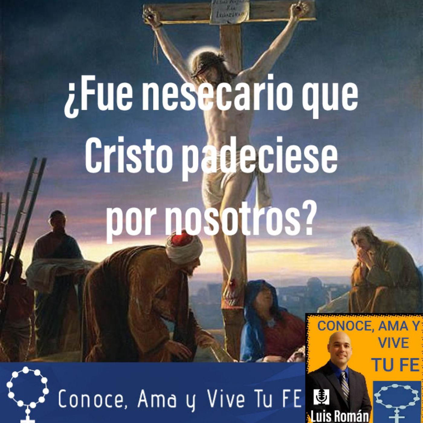 Episodio 32: ¿Fue necesario que Cristo padeciese por nosotros?