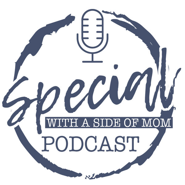Special with a Side of Mom Podcast Podcast Artwork Image