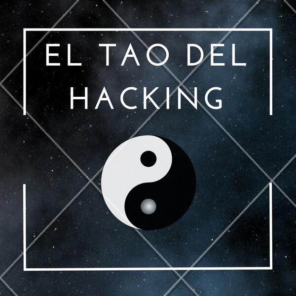 El Tao del Hacking Podcast Artwork Image