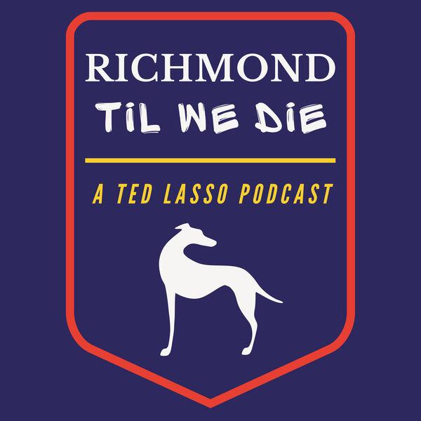 Richmond Til We Die: A Ted Lasso Podcast Podcast Artwork Image