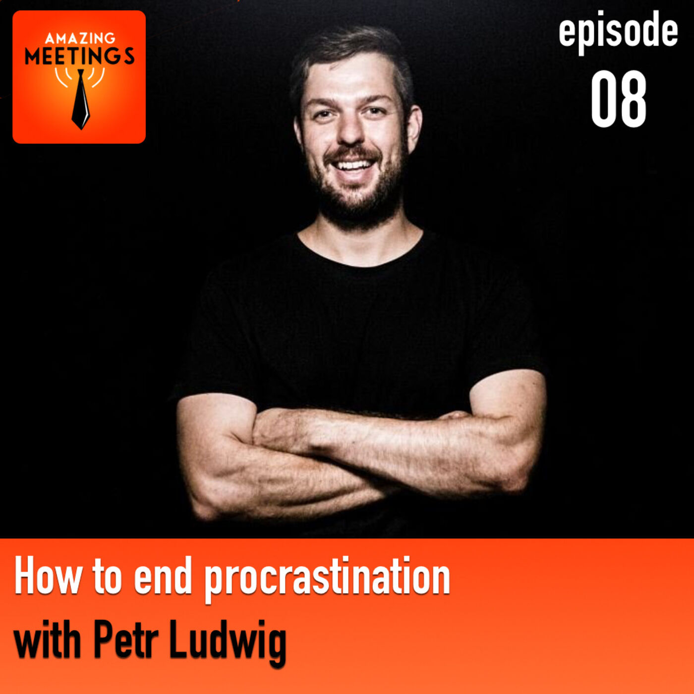 How to end procrastination with Petr Ludwig