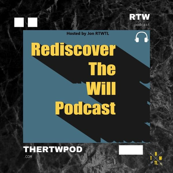 Rediscover The Will Podcast Podcast Artwork Image