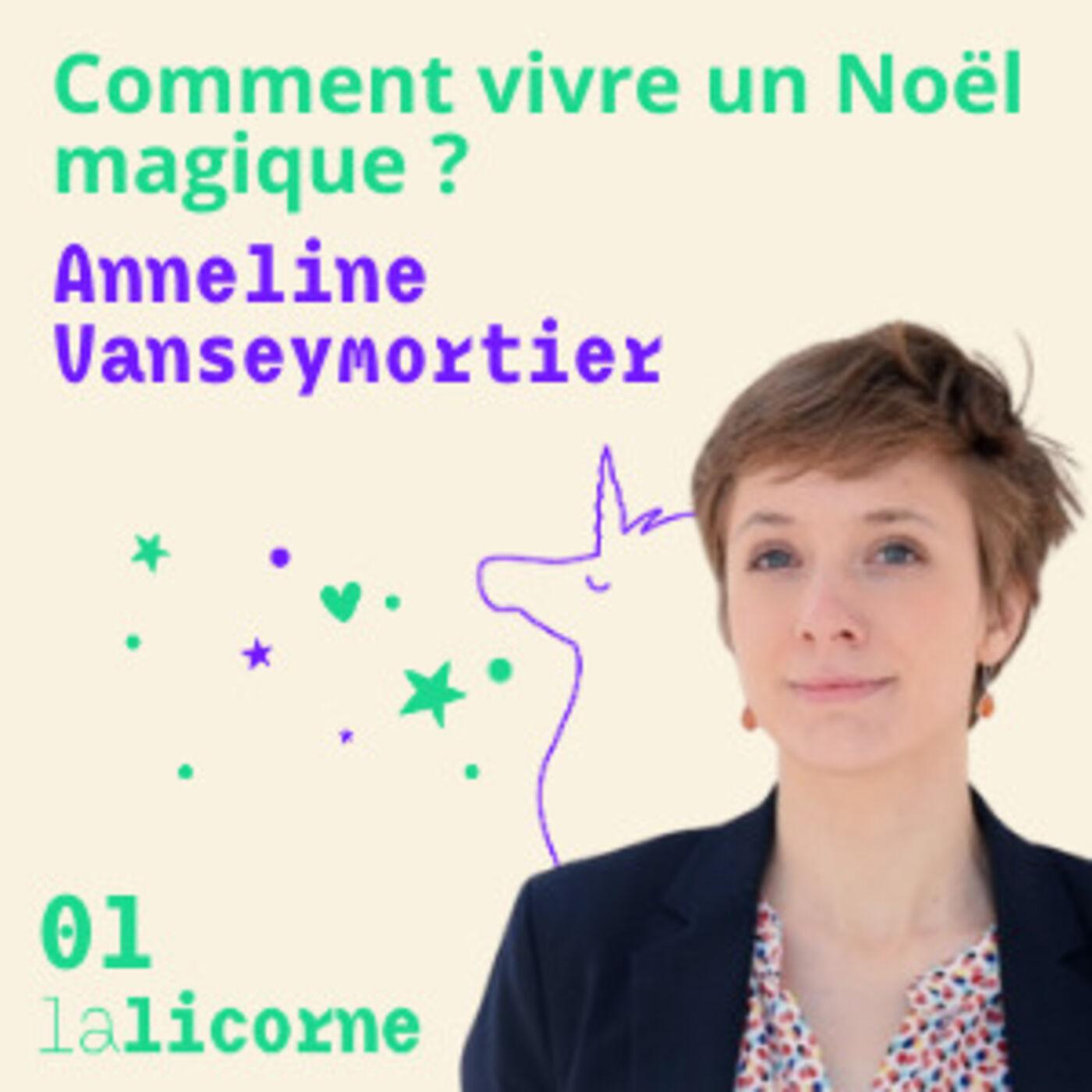 Episode 1 🎄 Anneline Vanseymortier - Comment vivre un Noël magique ?