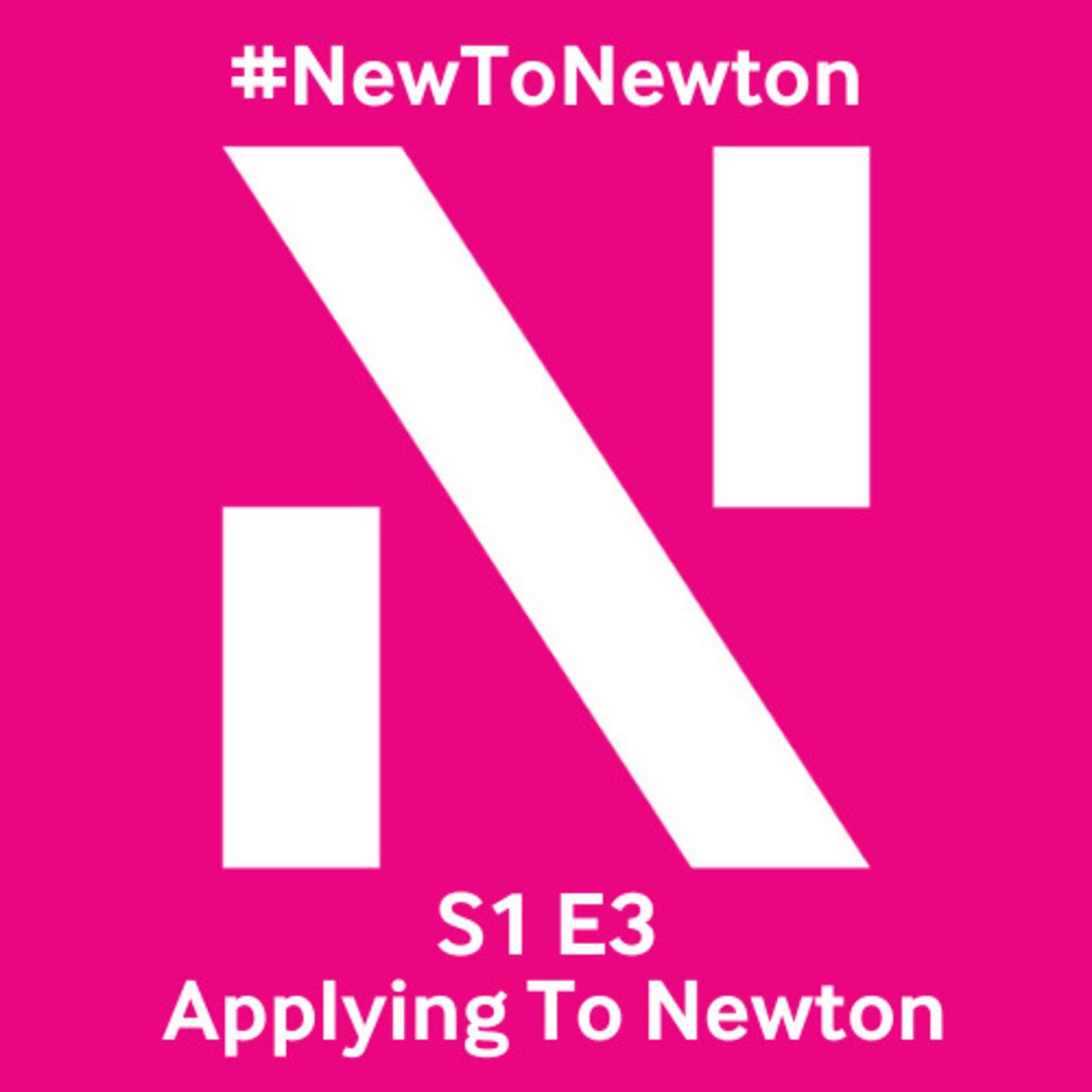Applying to Newton
