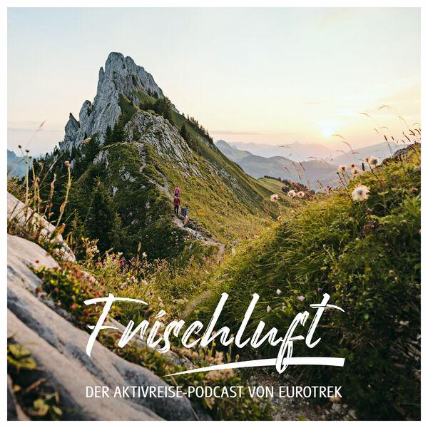 Frischluft | Der Aktivreise-Podcast von Eurotrek Podcast Artwork Image