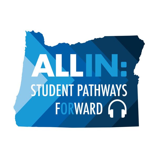 All In: Student Pathways Forward Podcast Artwork Image