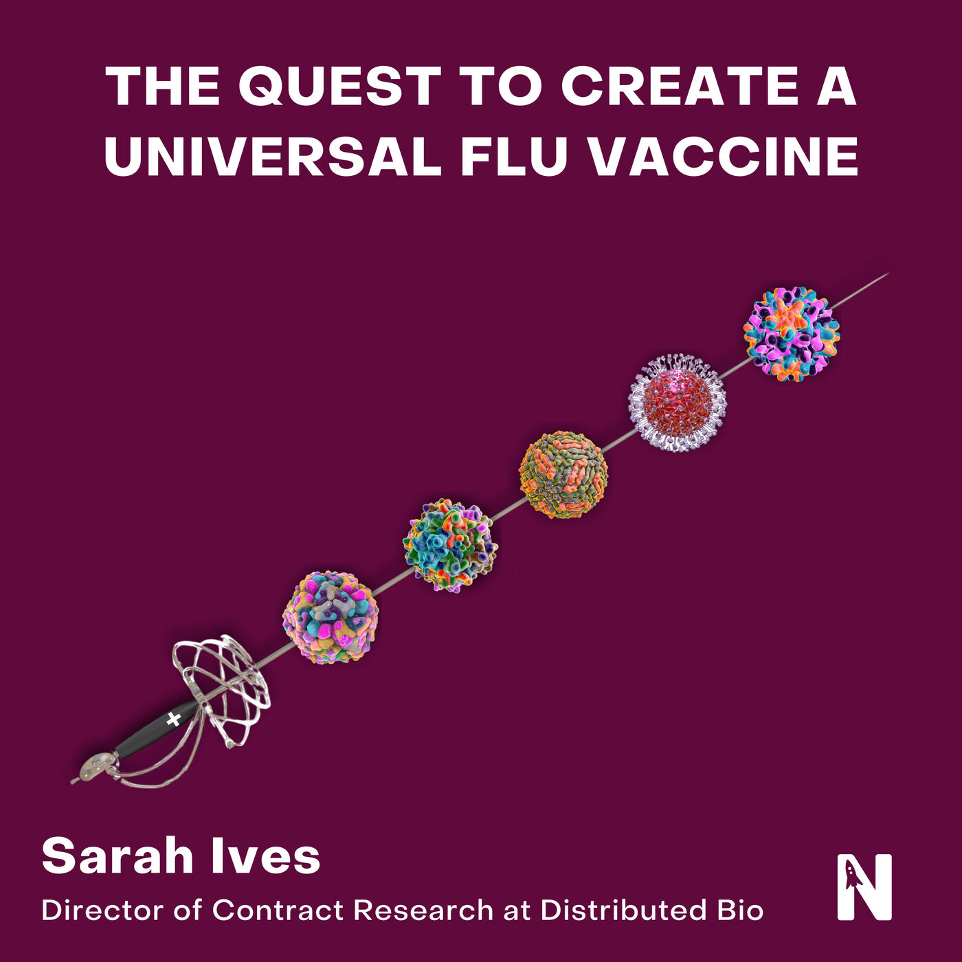 The Quest to Create a Universal Flu Vaccine   Sarah Ives