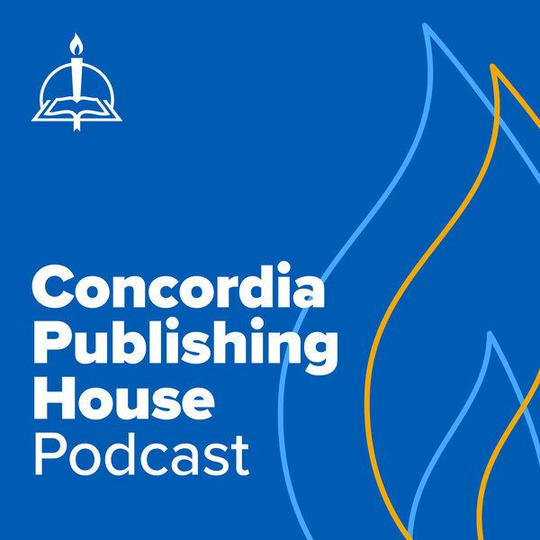 The Concordia Publishing House Podcast Podcast Artwork Image