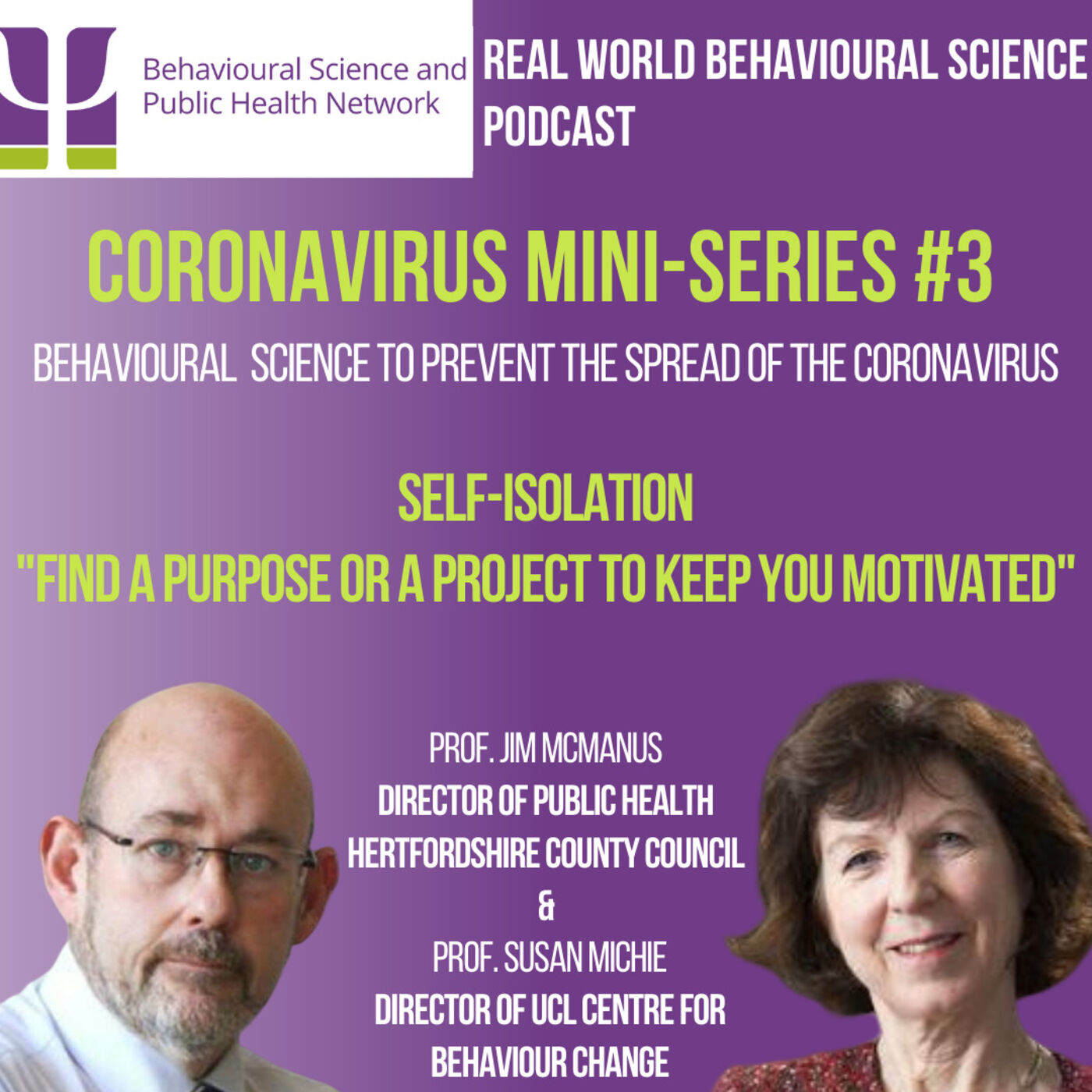 CORONAVIRUS Mini-Series #3 Self-Isolation - Prof. Susan Michie & Prof. Jim McManus