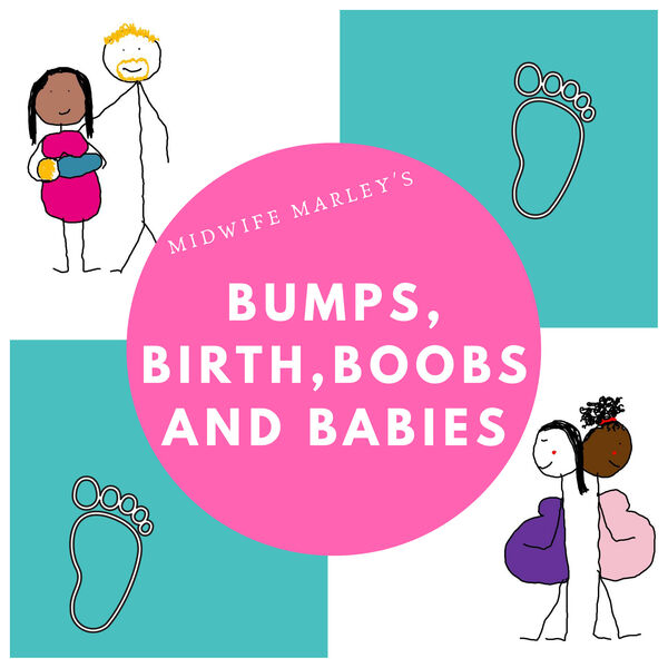Midwife Marley's Bumps, Birth, Boobs & Babies Podcast Artwork Image