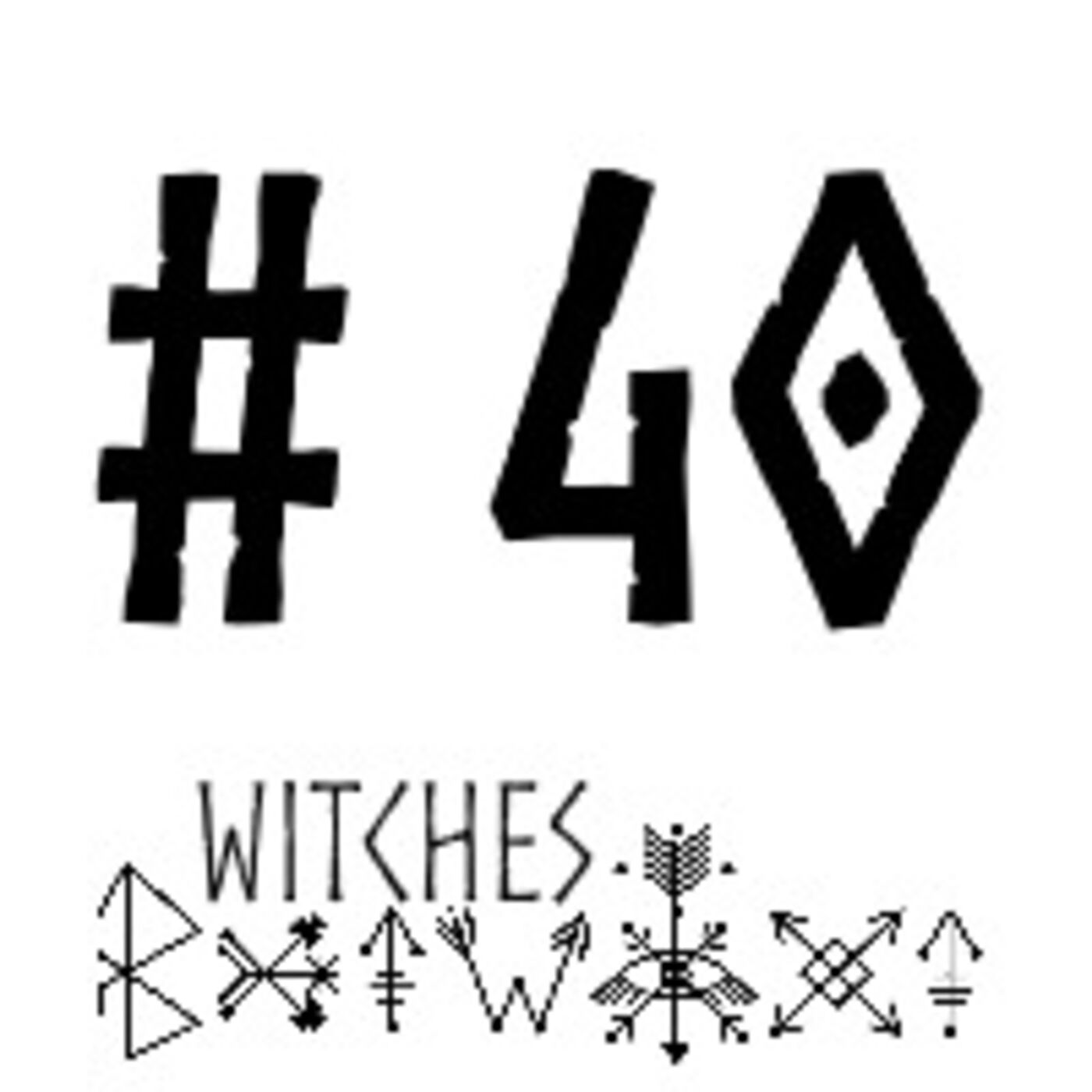 WBTWXT EP #40 - Witchcraft for the apocalypse (Part 2)