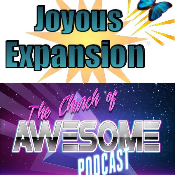 Joyous Expansion/Church of Awesome Podcast Artwork Image