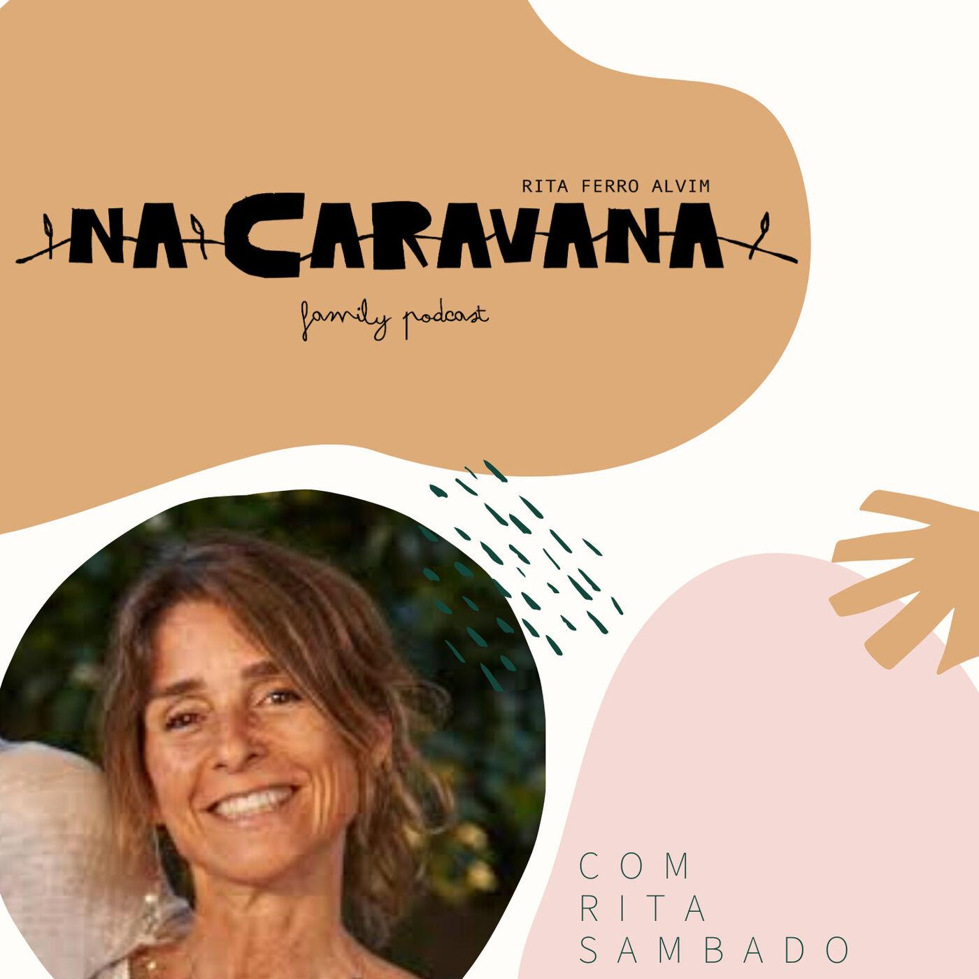 N'A Caravana com Rita Sambado #34 Potencial, mudar de vida e filhos envolvidos