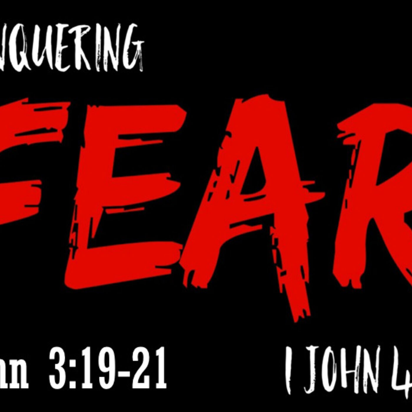 Conquering Fear: Fear In The Darkness
