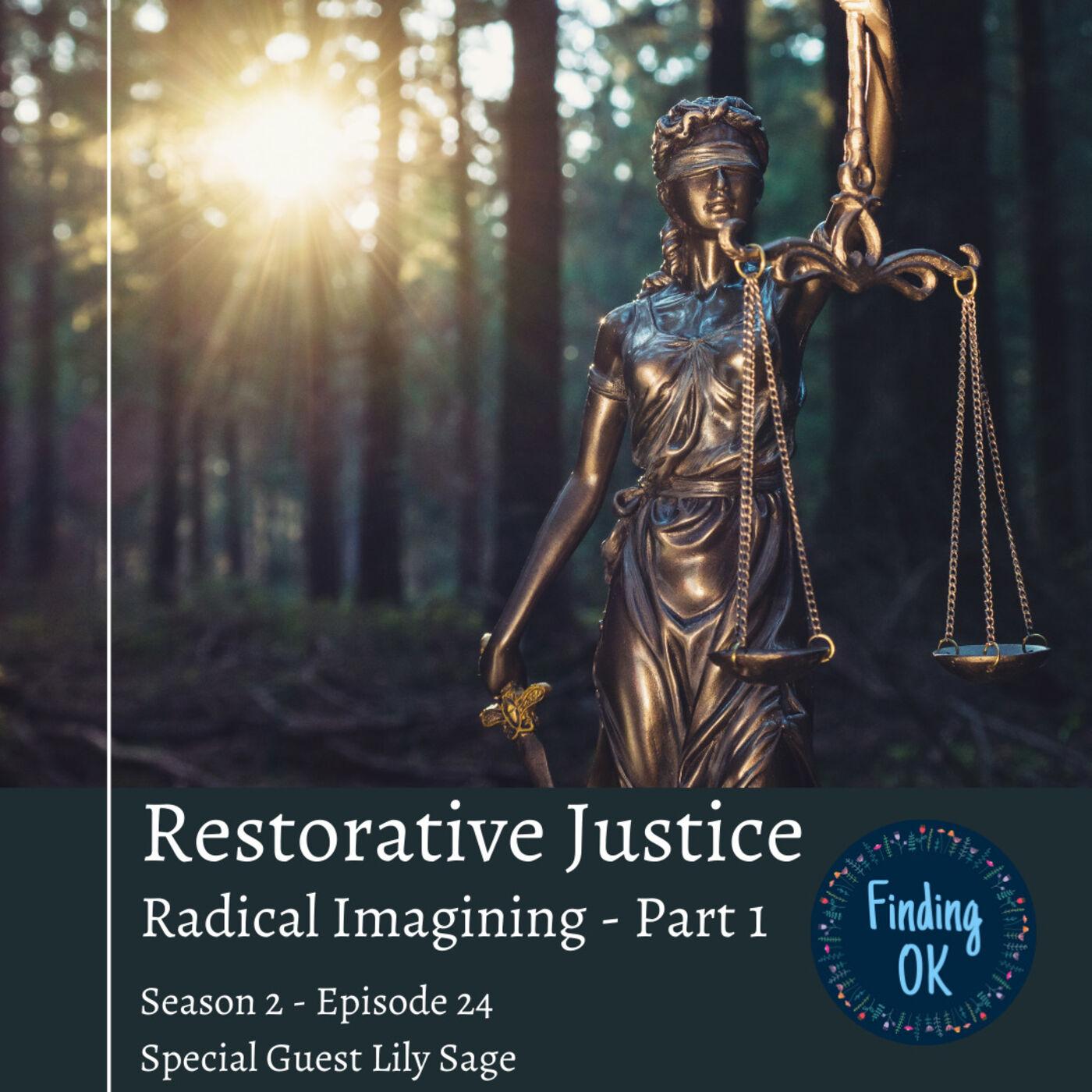 Restorative Justice - Radical Imagining - Part 1