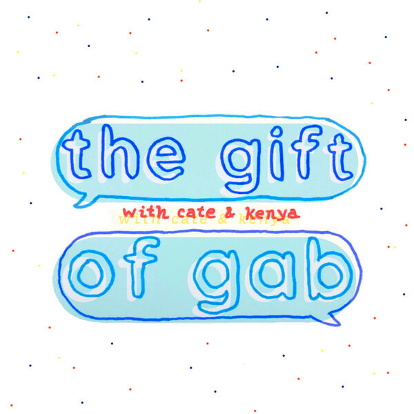 Gift of Gab with Cate & Kenya Podcast Artwork Image