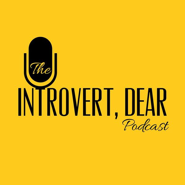 The Introvert, Dear Podcast Podcast Artwork Image