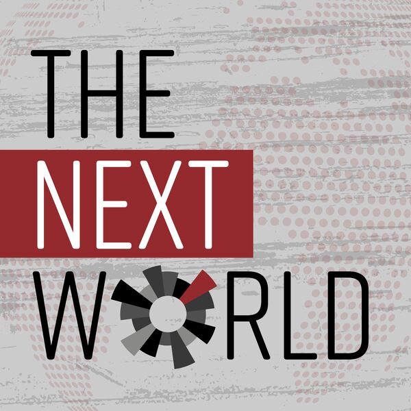 The Next World: A Podcast About Building Movements Podcast Artwork Image