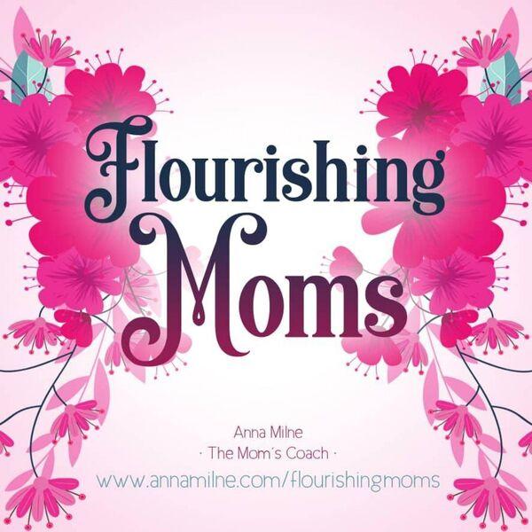 Flourishing Moms Podcast Artwork Image