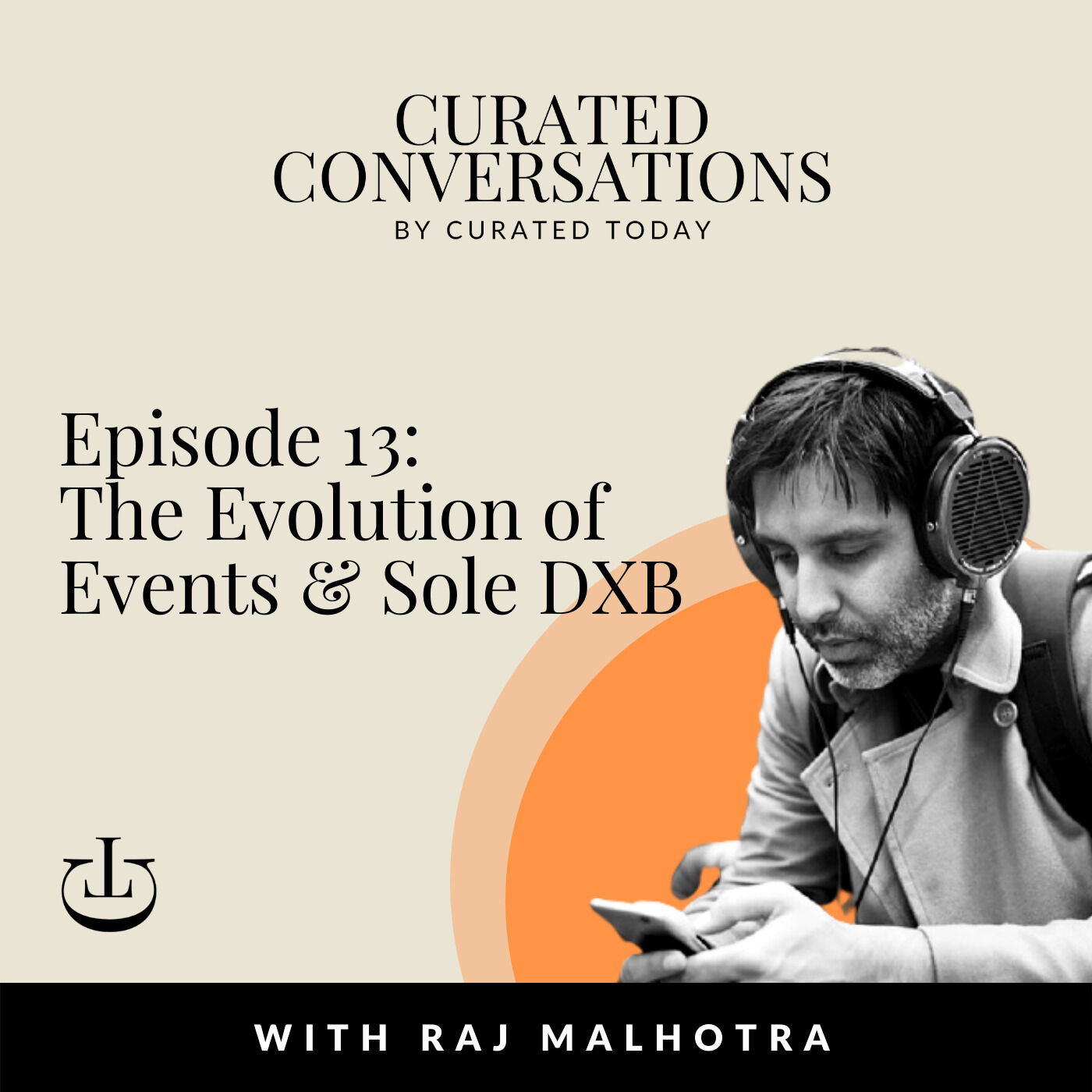 The Evolution Of Events & Sole DXB - With Sole Partner, Raj Malhotra