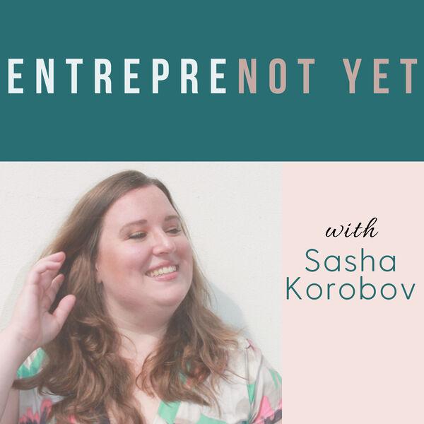 EntrepreNot Yet Podcast Artwork Image