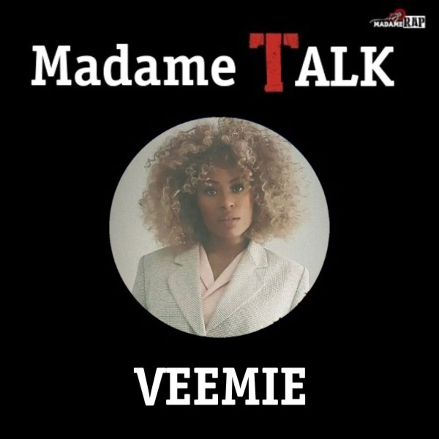 Madame Talk x Veemie