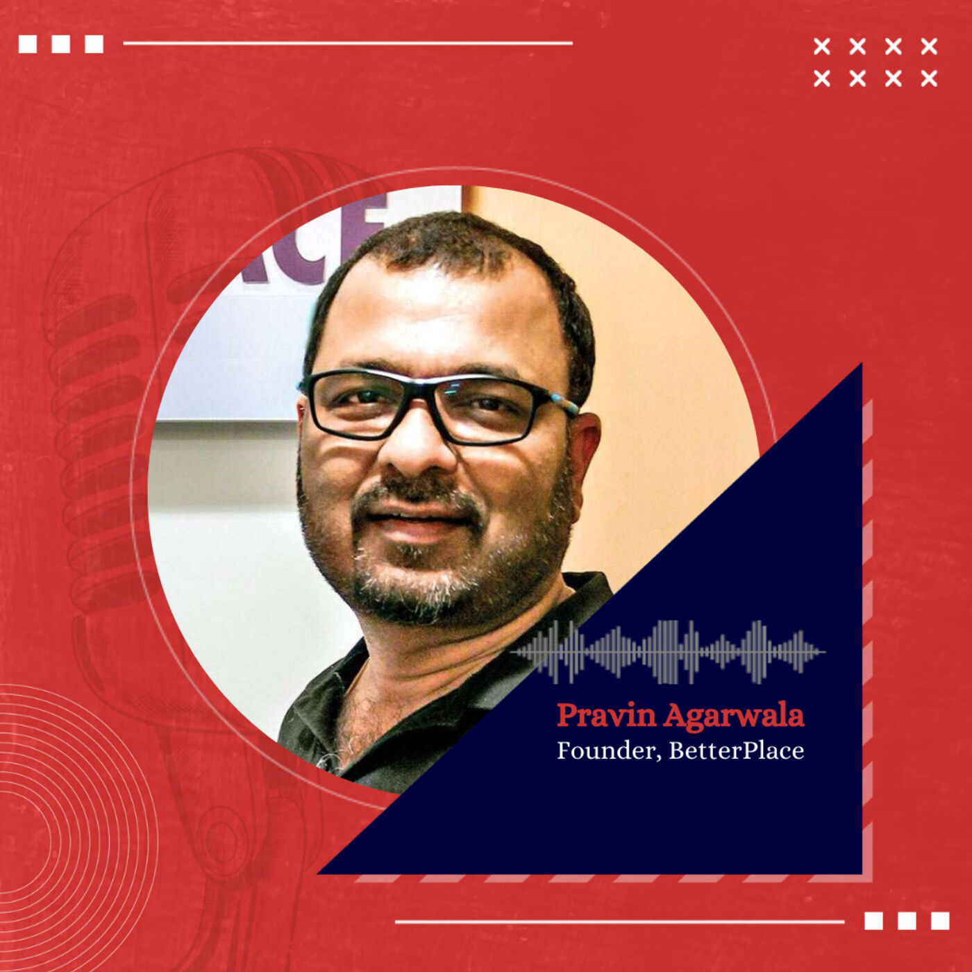 Inside the mind of Pravin Agarwala, building BetterPlace, the operating system for blue collar workforce management