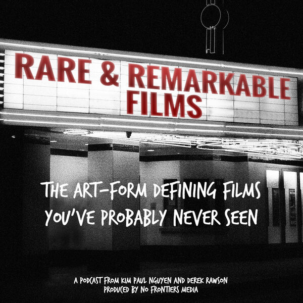 Rare & Remarkable Films Podcast Artwork Image