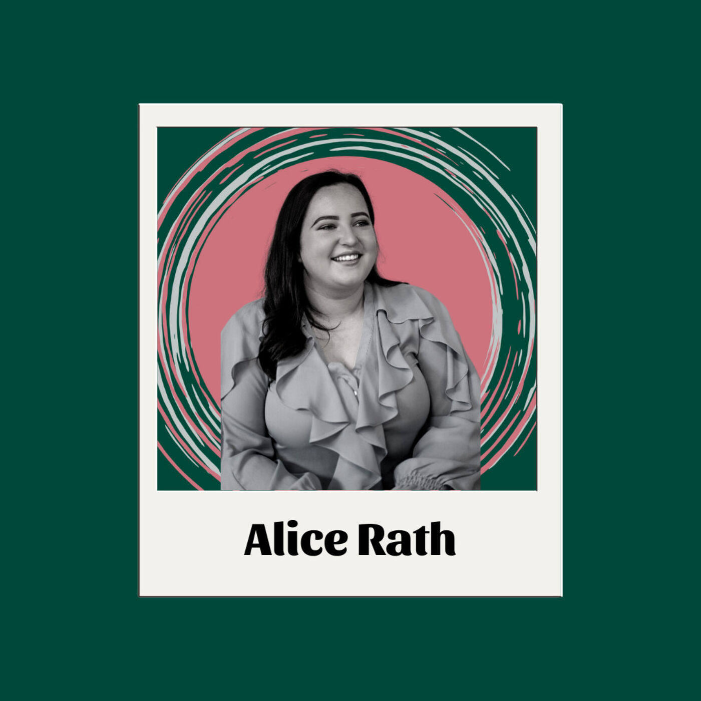 EP21- Alice Rath: Working it out in your twenties and goals