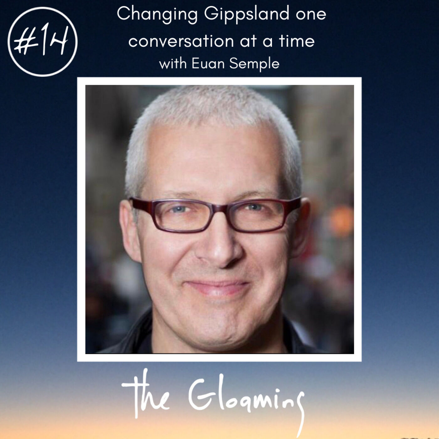 TG14: Changing Gippsland one conversation at a time (with Euan Semple)