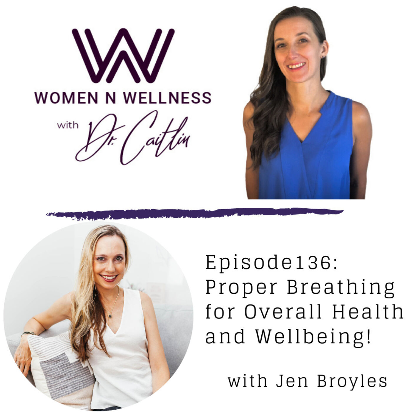 Proper Breathing for Overall Health and Wellbeing - WNW 136