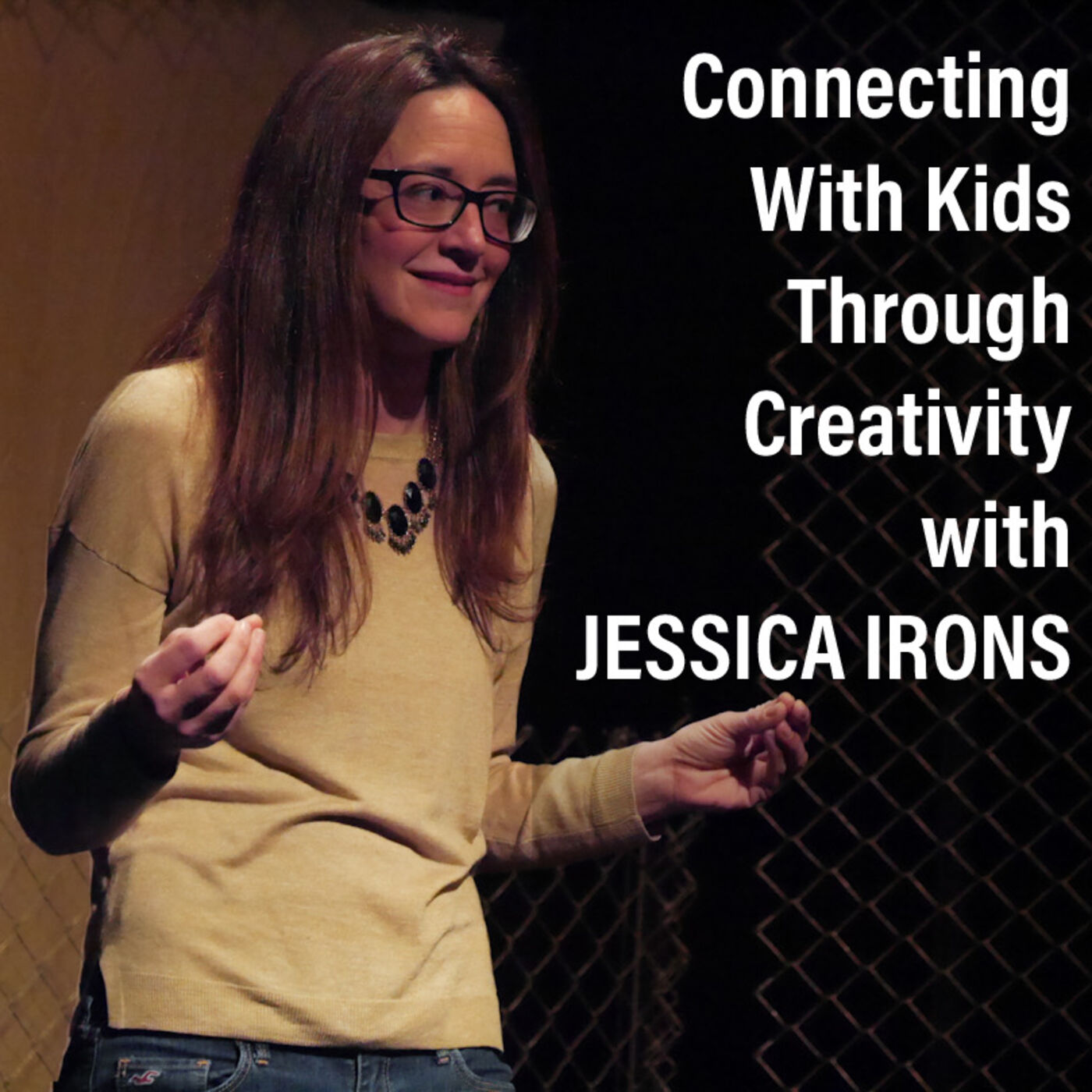Connecting With Kids Through Creativity with Jessica Irons