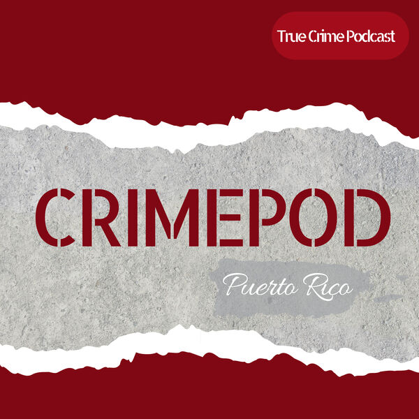 Crimepod Puerto Rico Podcast Artwork Image