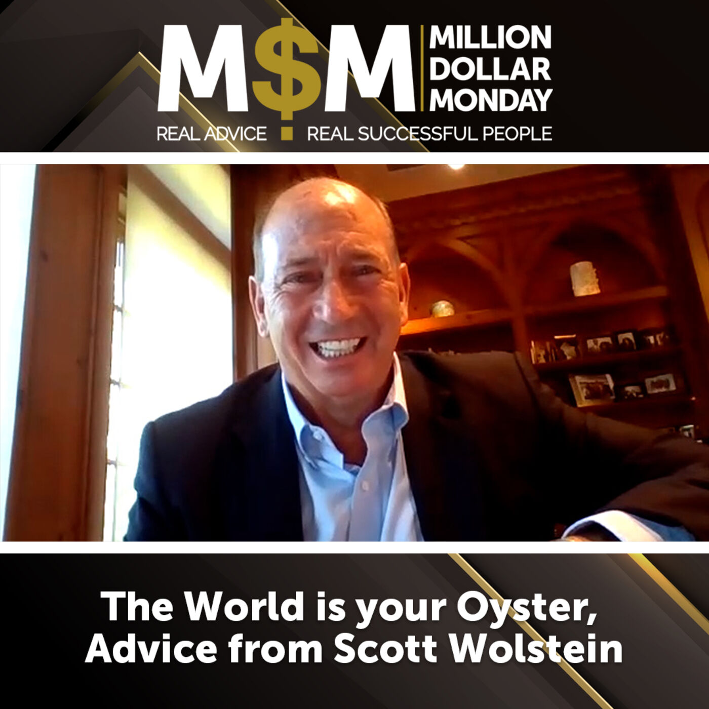 The World is your Oyster, Advice from Scott Wolstein