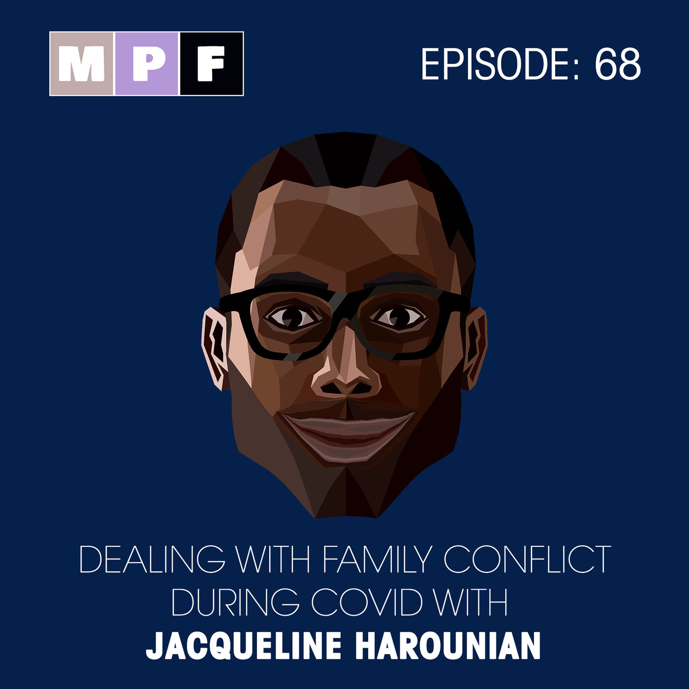 Dealing with Family Conflict During COVID  Jacqueline Harounian