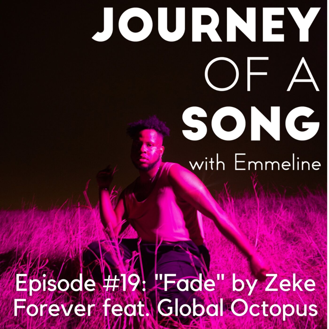 """Episode 19: """"fade."""" by Zeke Forever feat. Global Octopus"""