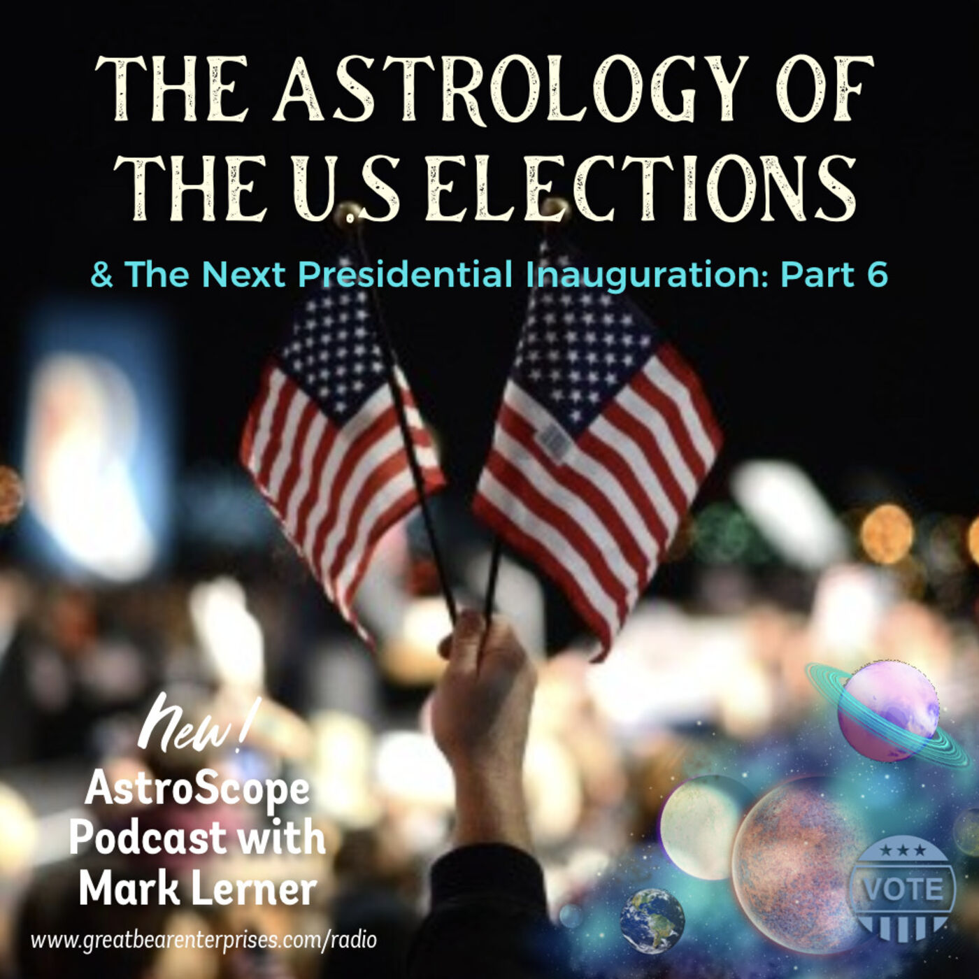 The Astrology of the 2020 U.S. Elections & the Next Presidential Inauguration: Part 6
