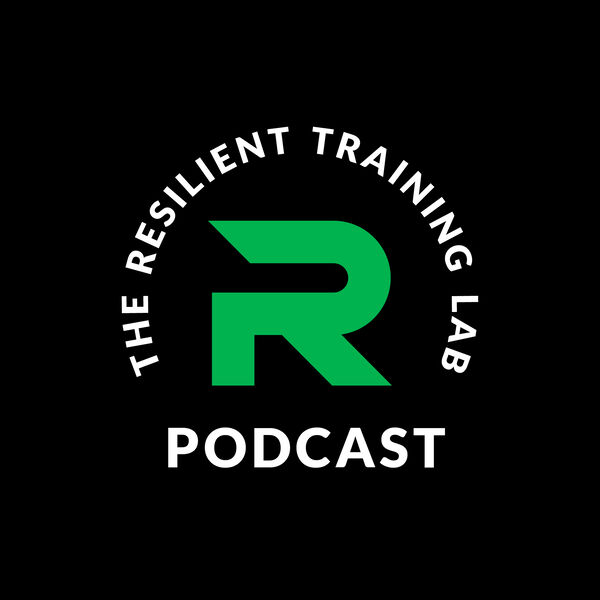 The Resilient Training Lab Podcast Podcast Artwork Image