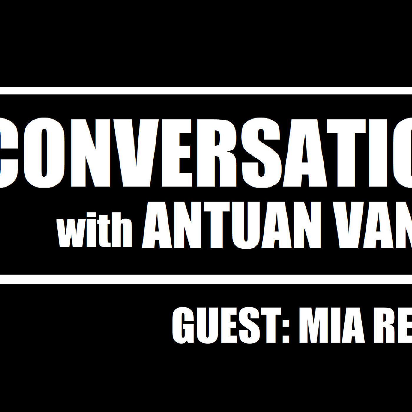 MIA RENNA: Author of JUST A NUMBER | S1E3 | A Conversation with Antuan Vance Podcast