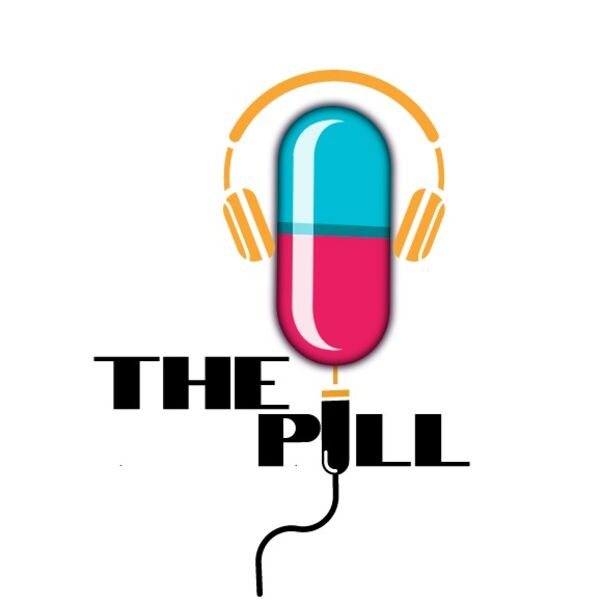 The Pill Podcast  Podcast Artwork Image