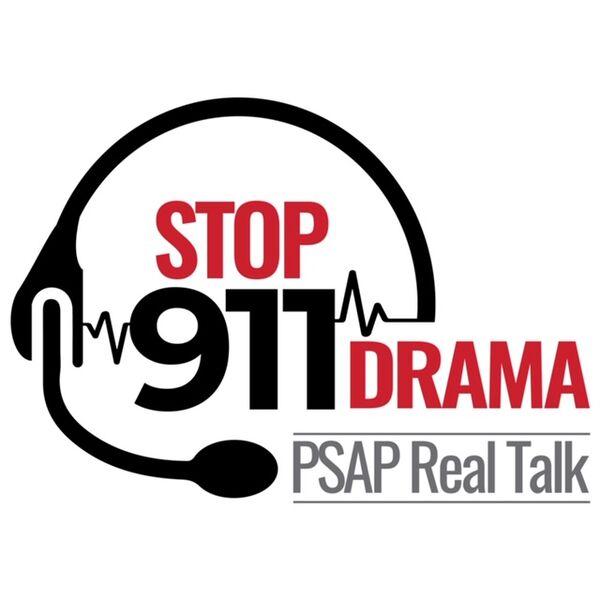 Stop 911 Drama: PSAP Real Talk Podcast Artwork Image