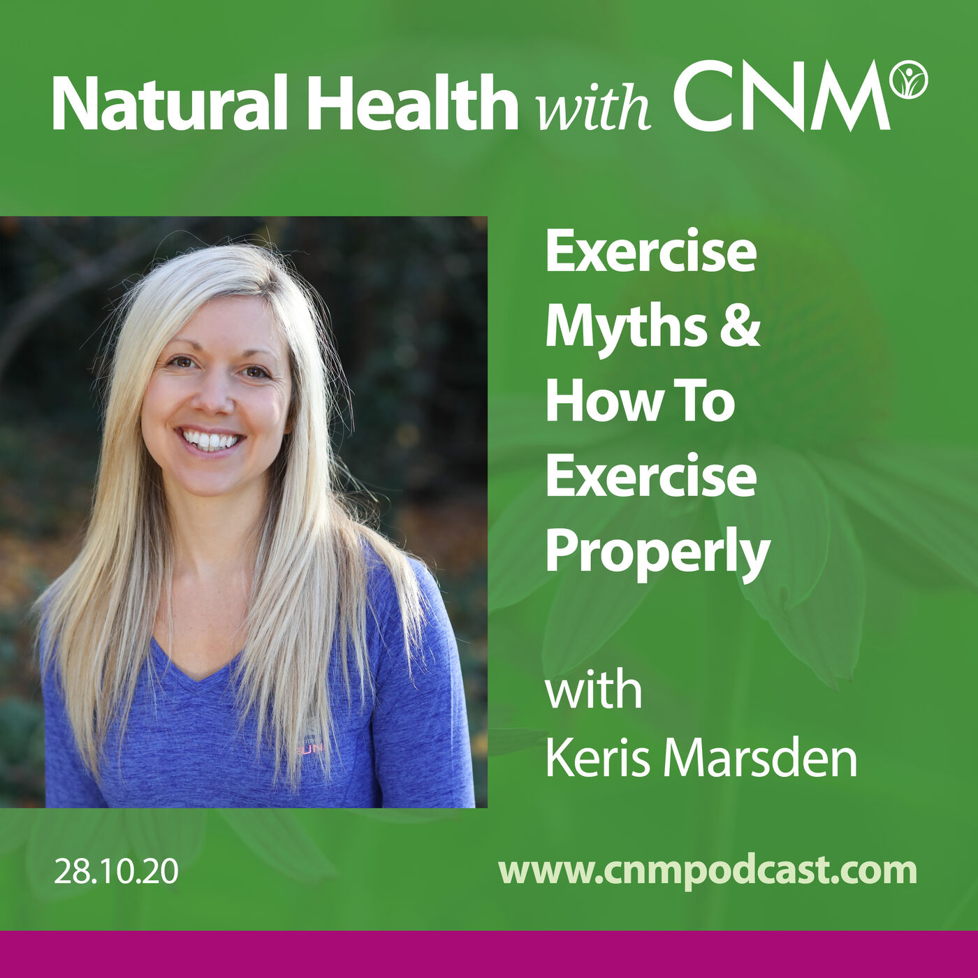 Exercise Myths and How to Exercise Properly with Keris Marsden