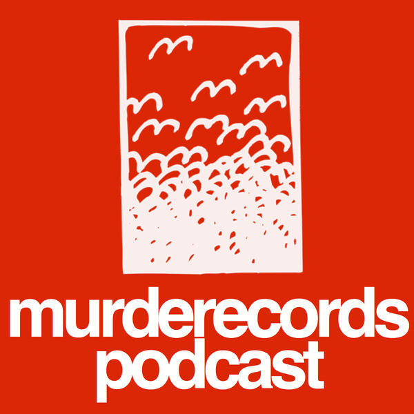 murderecords podcast Podcast Artwork Image